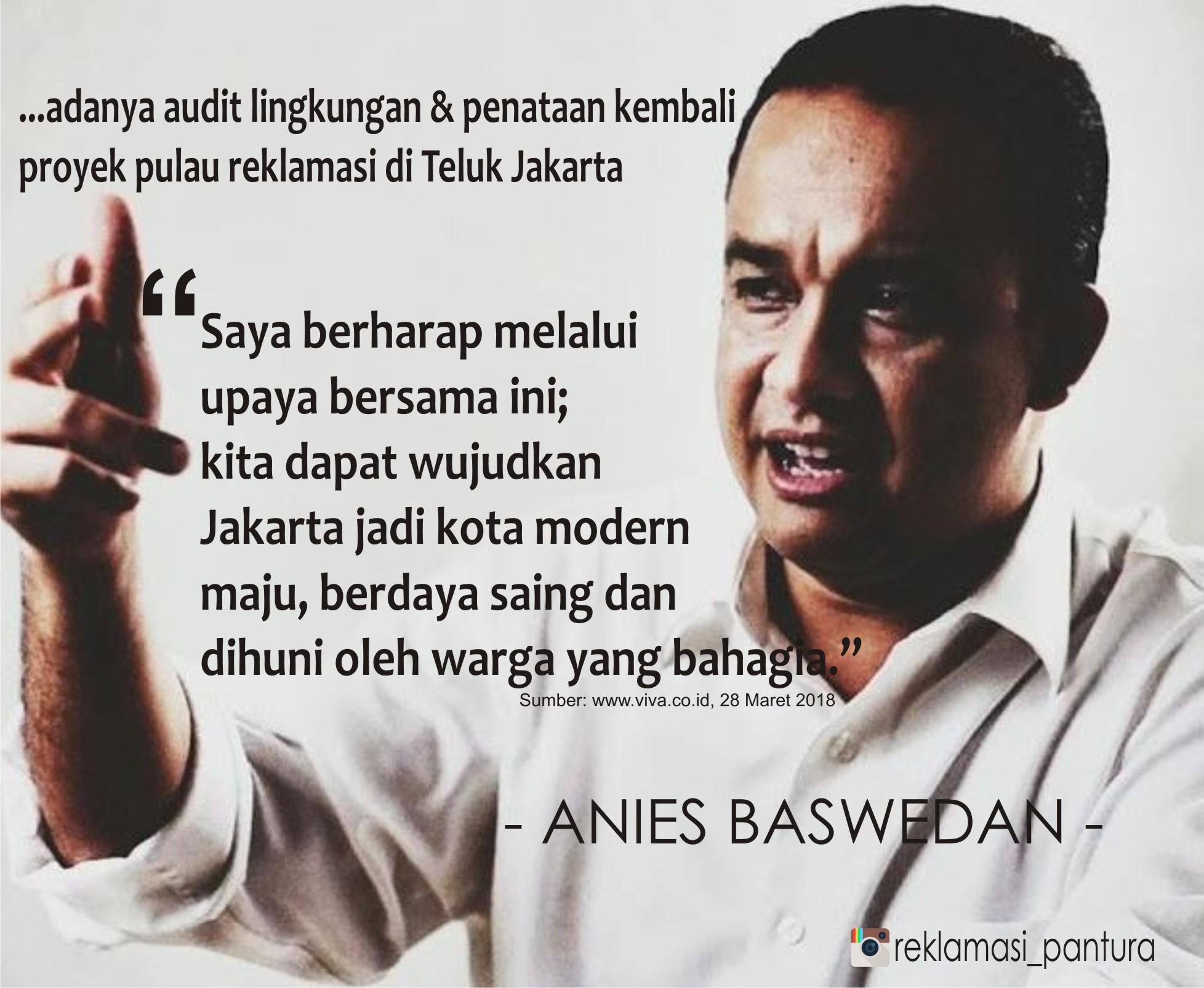 Anies: Tata Ulang Proyek Reklamasi untuk Jakarta lebih Maju dan Sejahtera